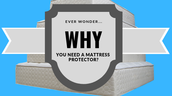 Ever Wonder Why You Need a Mattress Protector?