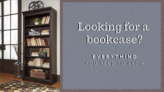 Looking For A Bookcase? Here's What You Need to Know.