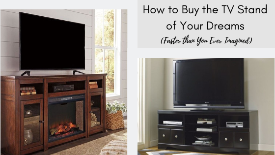 How to Buy the TV Stand of Your Dreams (Faster than You Ever Imagined)